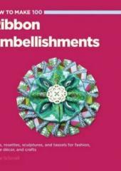 How to Make 100 Ribbon Embellishments available from Australian Needle Arts