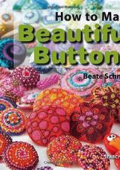 How to Make Beautiful Buttons by Beate Schmitz available from Australian Needle