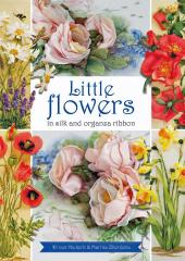 Little Flowers in Silk and Organza Ribbon by Di van Niekerk & Marina Zherdeva