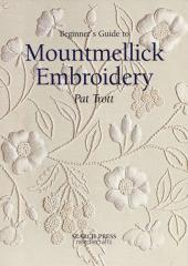 Beginner's Guide to Mountmellick Embroidery available at Australian Needle Arts